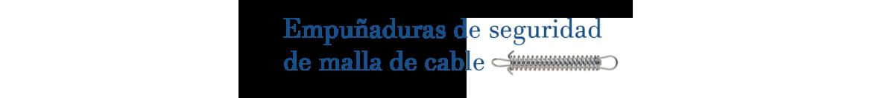 Empunaduras de seguridad de malla de cable | Indelek