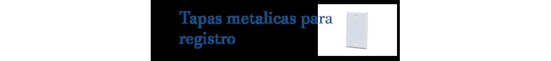 Tapas metalicas para registro | Indelek